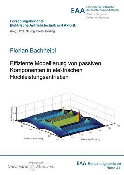 Effiziente Modellierung von passiven Komponenten in elektrischen Hochleistungsantrieben von Bachheibl,  Florian