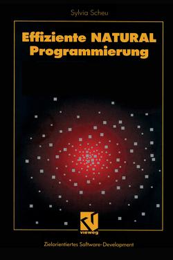 Effiziente NATURAL-Programmierung von Scheu,  Sylvia