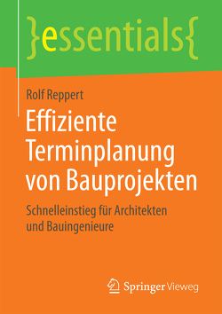 Effiziente Terminplanung von Bauprojekten von Reppert,  Rolf