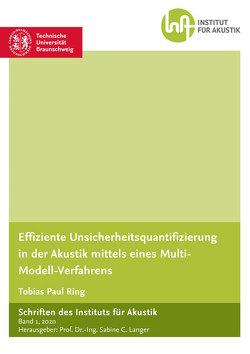 Effiziente Unsicherheitsquantifizierung in der Akustik mittels eines Multi-Modell-Verfahrens von Ring,  Tobias Paul