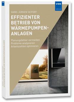 Effizienter Betrieb von Wärmepumpen von Seifert,  Hans-Jürgen