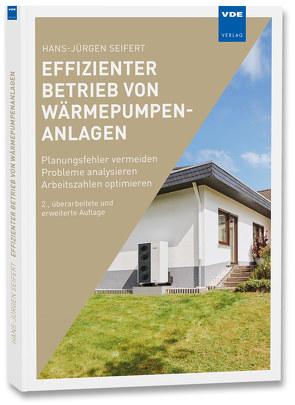Effizienter Betrieb von Wärmepumpenanlagen von Seifert,  Hans-Jürgen