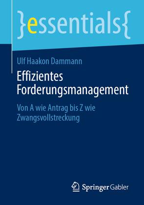 Effizientes Forderungsmanagement von Dammann,  Ulf Haakon