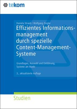 Effizientes Informationsmanagement durch spezielle Content-Management-Systeme von Ableitner,  Mario, Fritz,  Michael, Michael,  Jörg, Straub,  Daniela, Ziegler,  Wolfgang