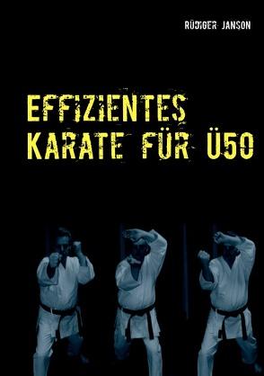 Effizientes Karate für Ü50 von Janson,  Rüdiger