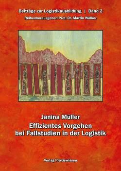 Effizientes Vorgehen bei Fallstudien in der Logistik von Müller,  Janina, Wölker,  Martin