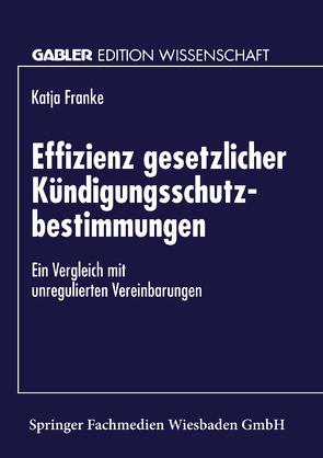 Effizienz gesetzlicher Kündigungsschutzbestimmungen von Franke,  Katja