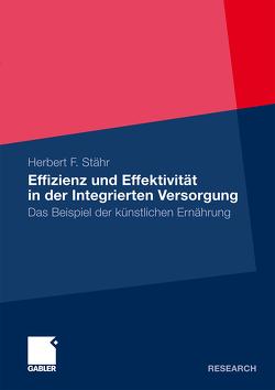Effizienz und Effektivität in der Integrierten Versorgung von Stähr,  Herbert