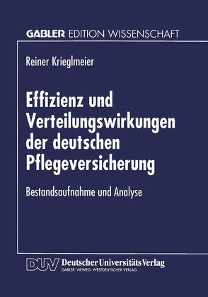 Effizienz und Verteilungswirkungen der deutschen Pflegeversicherung von Krieglmeier,  Reiner