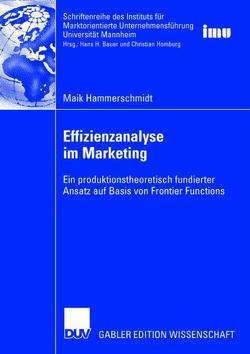 Effizienzanalyse im Marketing von Bauer,  Prof. Dr. Hans H., Hammerschmidt,  Maik