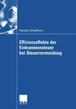 Effizienzeffekte der Einkommensteuer bei Steuervermeidung von Schellhorn,  Hannes, Wiegard,  Prof. Dr. Wolfgang