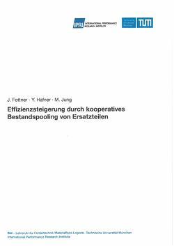 Effizienzsteigerung durch kooperatives Bestandspooling von Ersatzteilen von Fottner,  Johannes, Hafner,  Yannic, Jung,  Markus
