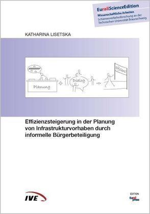 Effizienzsteigerung in der Planung von Infrastrukturvorhaben durch informelle Bürgerbeteiligung von Lisetska,  Katharina