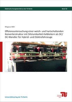 Effizienzuntersuchung einer weich- und hartschaltenden Konverterstruktur mit Siliziumkarbid-Halbleitern als DC/DC-Wandler für Hybrid- und Elektrofahrzeuge von Böh,  Magnus