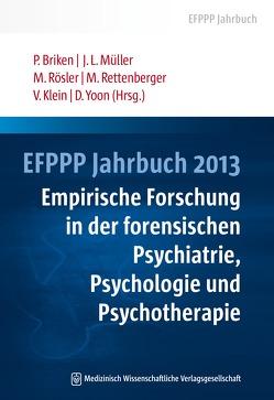 EFPPP Jahrbuch 2013 von Briken,  Peer, Klein,  Verena, Müller,  Jürgen L, Rettenberger,  Martin, Rösler,  Michael, Yoon,  Dahlnym