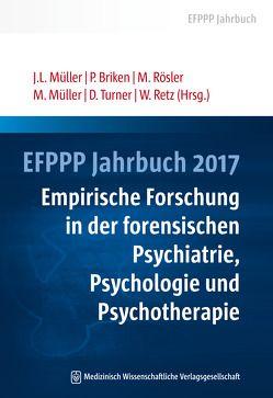 EFPPP Jahrbuch 2017 von Briken,  Peer, Müller,  Jürgen L, Müller,  Marcus, Retz,  Wolfgang, Rösler,  Michael, Turner,  Daniel