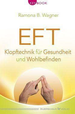 EFT – Klopftechnik für Gesundheit und Wohlbefinden von Wagner,  Ramona B.