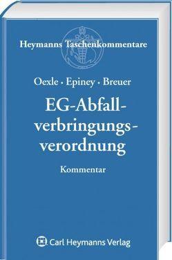 EG-Abfallverbringungsverordnung von Breuer,  Rüdiger, Epiney,  Astrid, Oexle,  Anno