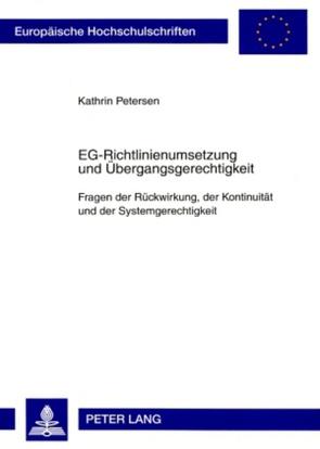EG-Richtlinienumsetzung und Übergangsgerechtigkeit von Petersen,  Kathrin