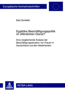 Egalitäre Beschäftigungspolitik im öffentlichen Dienst? von Scheffelt,  Elke