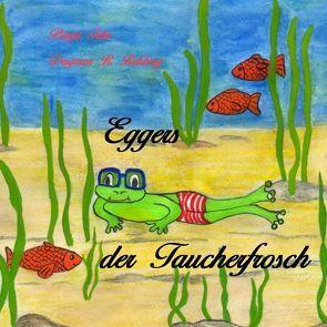 Eggers der Taucherfrosch von Rehberg,  Dagmar R.