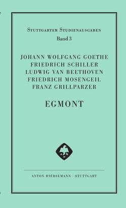 Egmont von Beethoven,  Ludwig van, Goethe,  Johann Wolfgang, Grillparzer,  Franz, Mosengeil,  Friedrich, Plachta,  Bodo, Schiller,  Friedrich