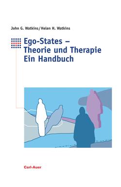Ego-States – Theorie und Therapie von Watkins,  Helen H, Watkins,  John G