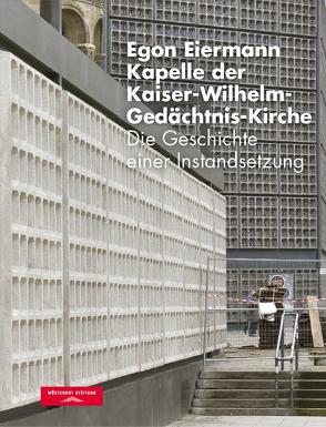 Egon Eiermann – Kapelle der Kaiser-Wilhelm-Gedächtnis-Kirche von Hartmann,  René, Kurz,  Philip