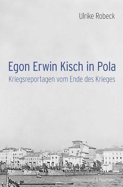 Egon Erwin Kisch in Pola von Robeck,  Ulrike