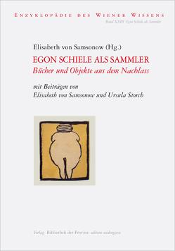 Egon Schiele als Sammler von Samsonow,  Elisabeth, Storch,  Ursula