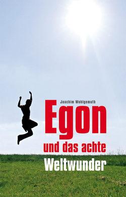 Egon und das achte Weltwunder von Wohlgemuth,  Joachim