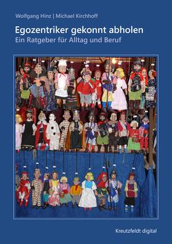 Egozentriker gekonnt abholen von Hinz,  Wolfgang, Kirchhoff,  Michael