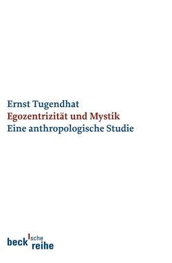 Egozentrizität und Mystik von Tugendhat,  Ernst