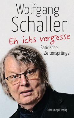 Eh ichs vergesse von Schaller,  Wolfgang
