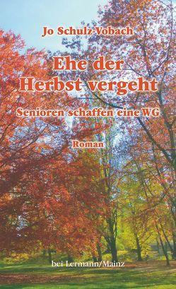 Ehe der Herbst vergeht von Schulz-Vobach,  Jo