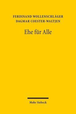 Ehe für Alle von Coester-Waltjen,  Dagmar, Wollenschläger,  Ferdinand