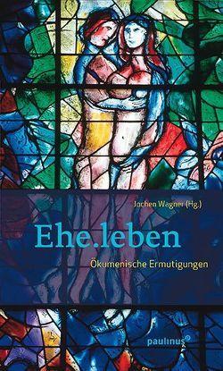 Ehe.leben von Wagner,  Jochen