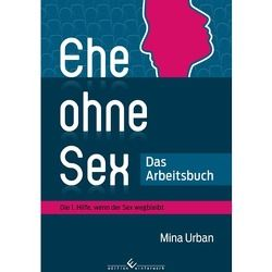 Ehe ohne Sex – Das Arbeitsbuch von Urban,  Mina