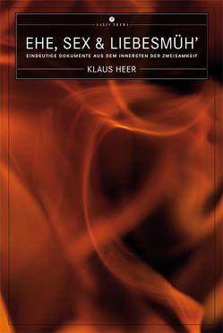 Ehe, Sex & Liebesmüh' von Heer,  Klaus