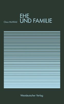 Ehe und Familie von Mühlfeld,  Claus