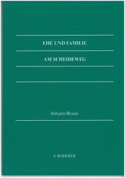 Ehe und Familie am Scheideweg von Braun,  Johann