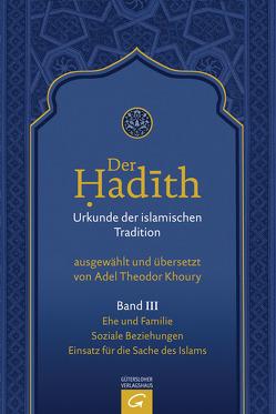Ehe und Familie. Soziale Beziehungen. Einsatz für die Sache des Islams von Khoury,  Adel Theodor