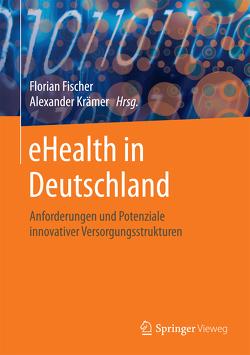 eHealth in Deutschland von Fischer,  Florian, Krämer,  Alexander