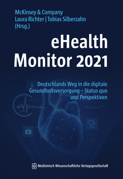 eHealth Monitor 2021 von McKinsey und Company, Richter,  Laura, Silberzahn,  Tobias