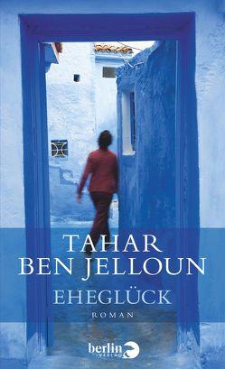 Eheglück von Ben Jelloun,  Tahar, Kayser,  Christiane