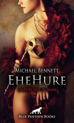 EheHure | Erotischer Roman von Bennett,  Michael