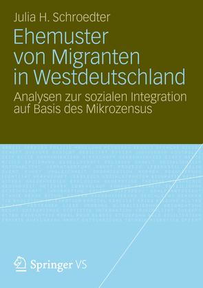 Ehemuster von Migranten in Westdeutschland von Schroedter,  Julia Henrike
