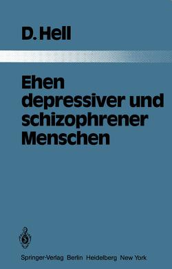 Ehen depressiver und schizophrener Menschen von Ernst,  K., Hell,  D.