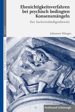 Ehenichtigkeitsverfahren bei psychisch bedingten Konsensmängeln von Graulich,  Markus, Hallermann,  Heribert, Klösges,  Johannes, Pulte,  Matthias