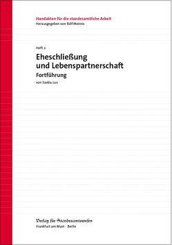 Eheschließung und Lebenspartnerschaft – Fortführung von Meireis,  Rolf